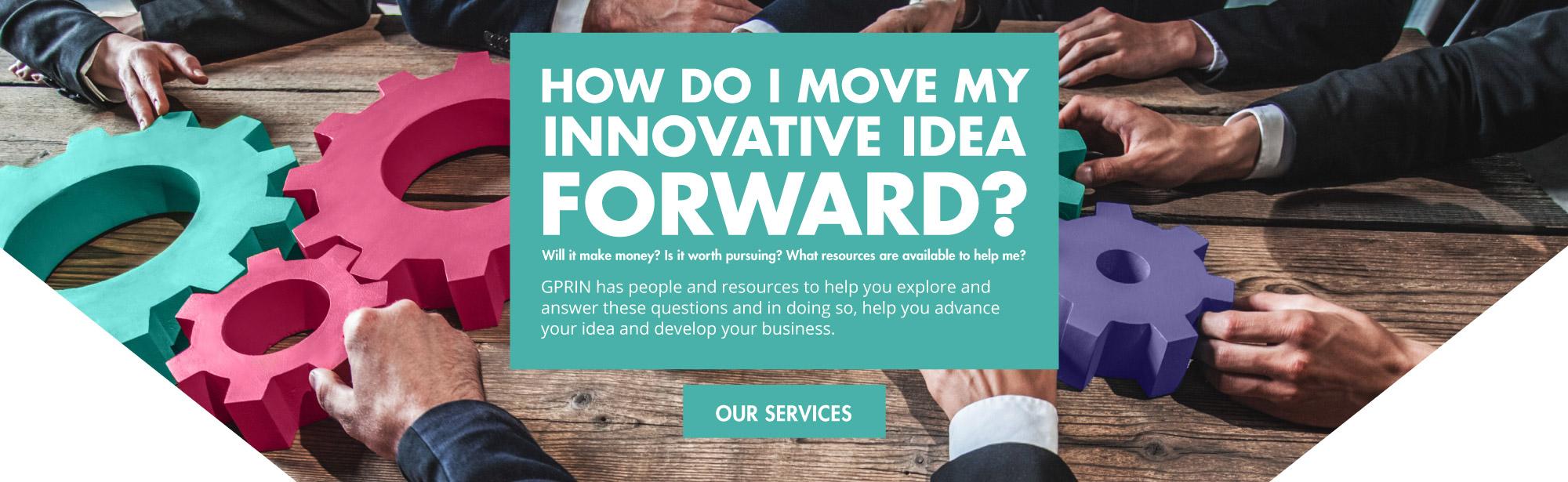 How Do I Move My Innovative Idea Forward?